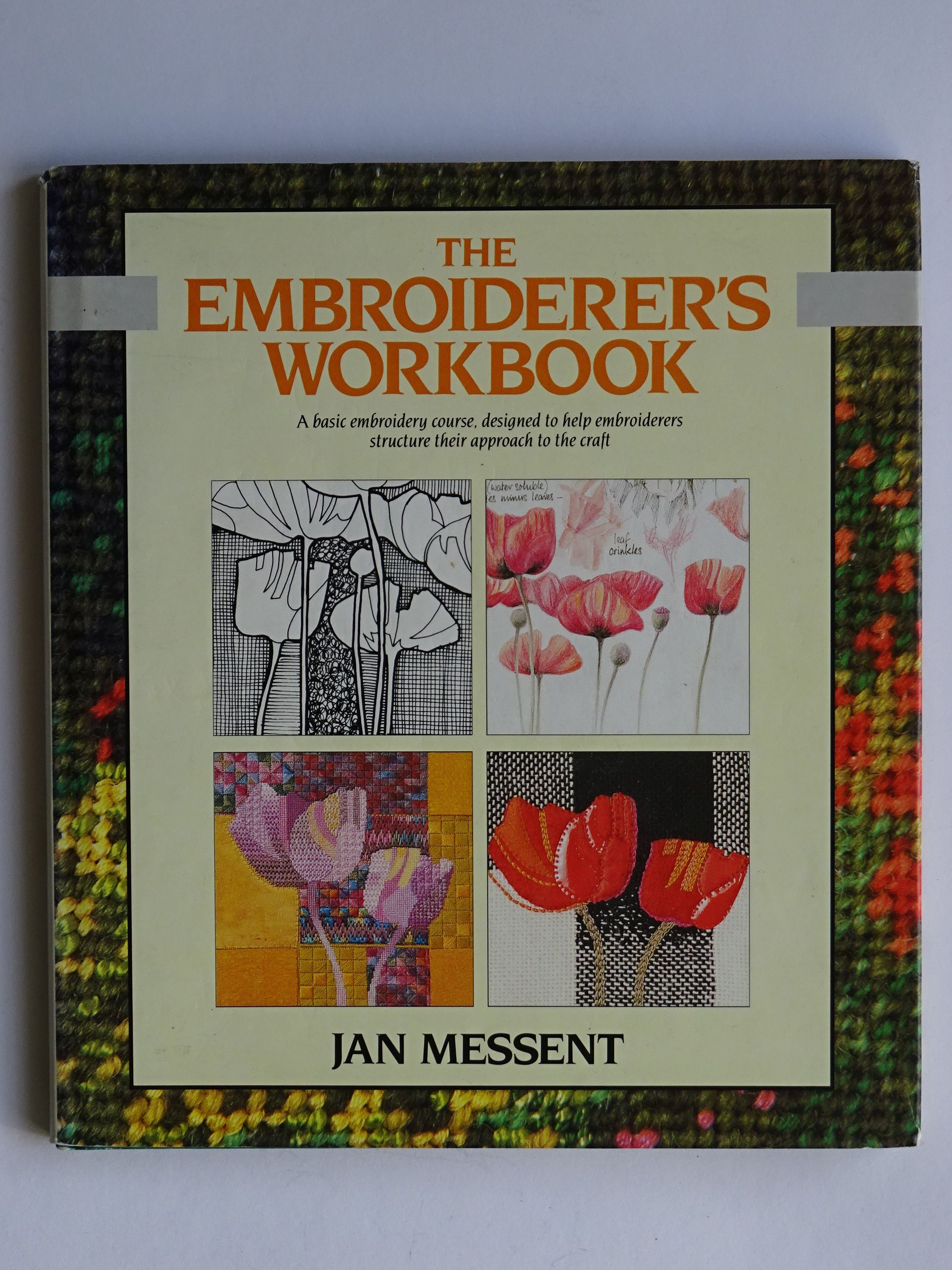 Messent, Jan - The Embroiderers' Workbook
