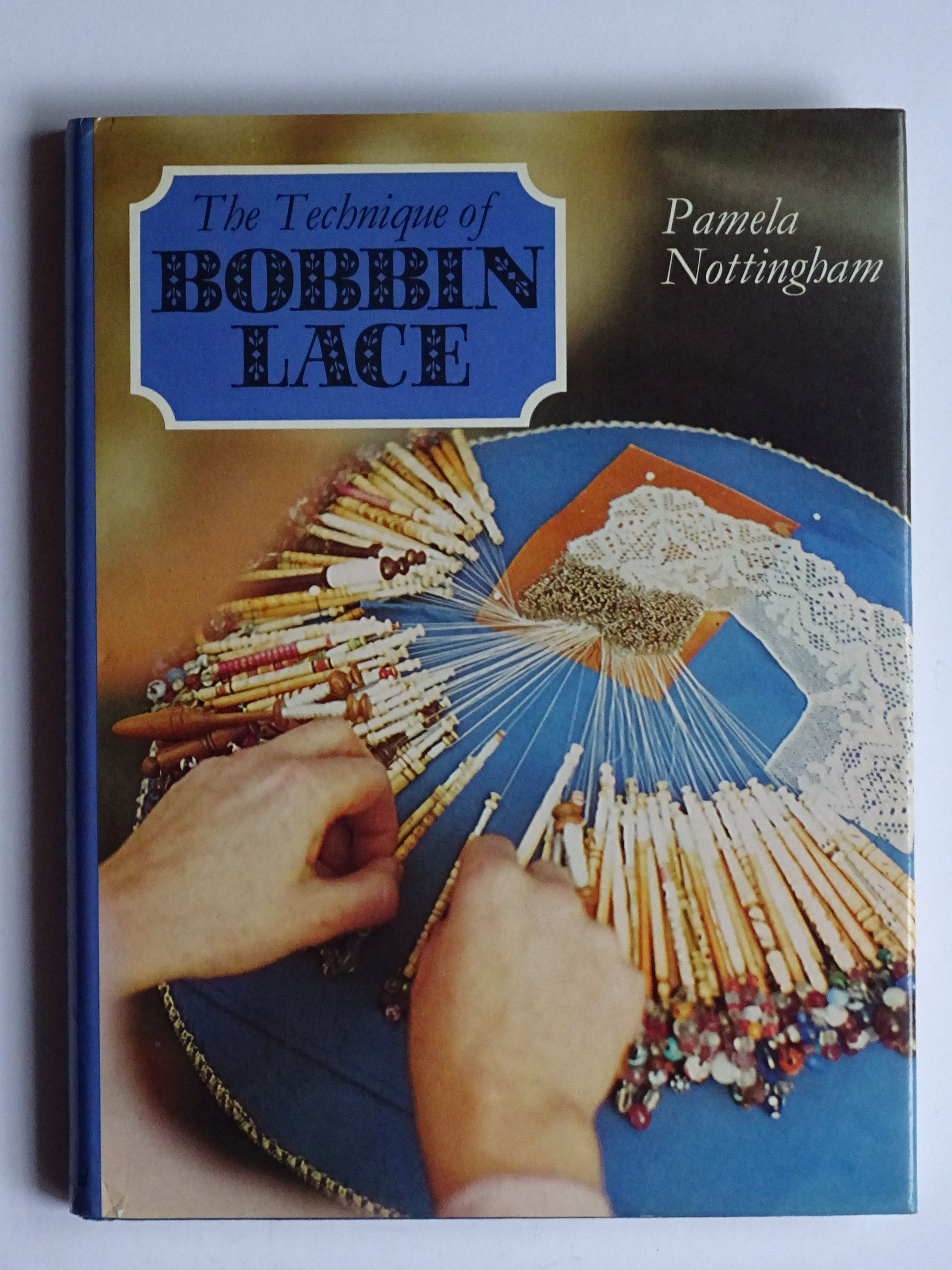 Nottingham, Pamela  -  The Technique of Bobbin Lace,