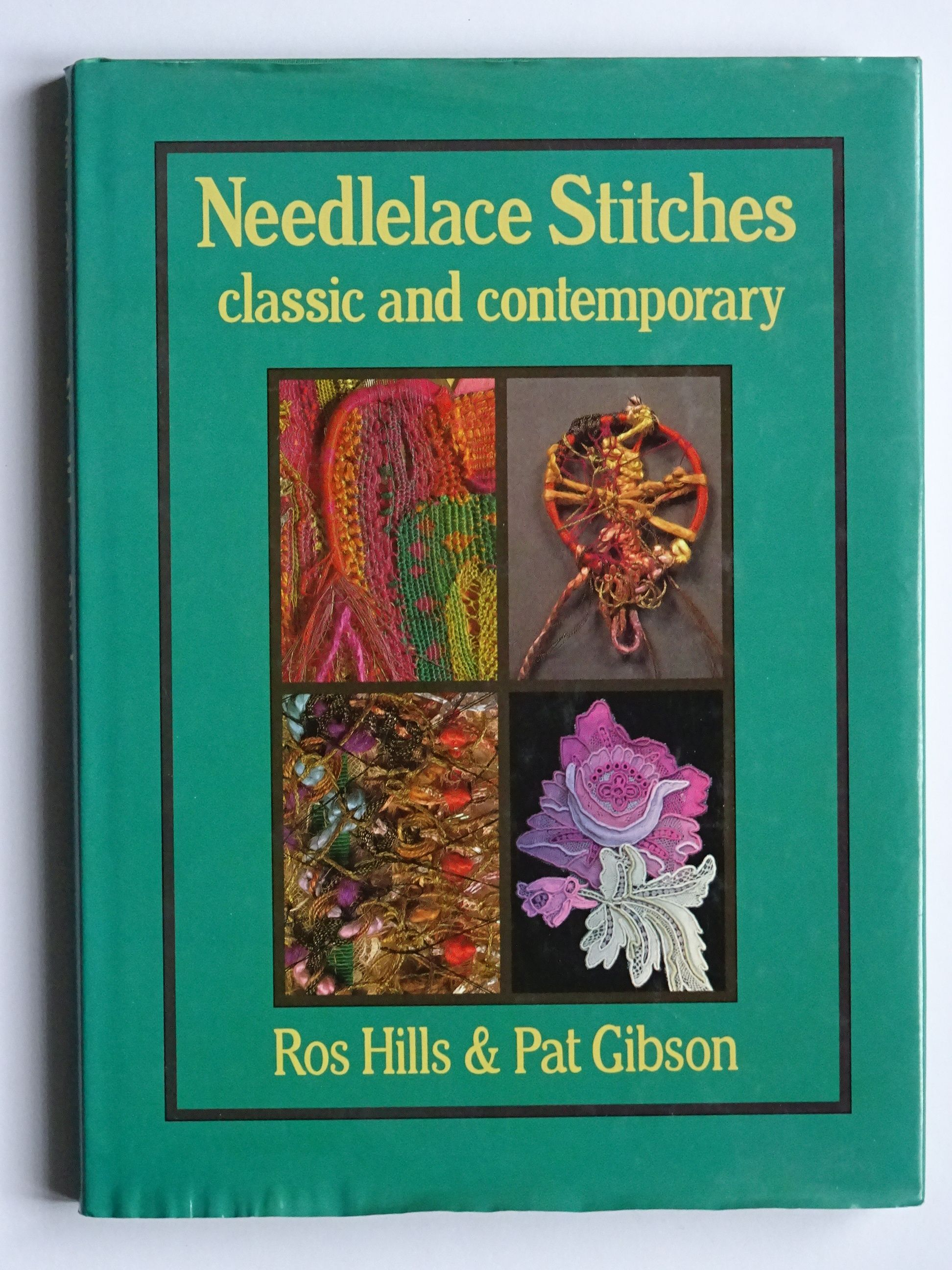 Hills, Ros & Gibson, Pat  - Needlelace Stitches: Classic  & Contemporary