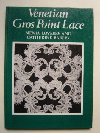 Lovesey, Nenia & Barley, Catherine - Venitian Gros Point Lace.