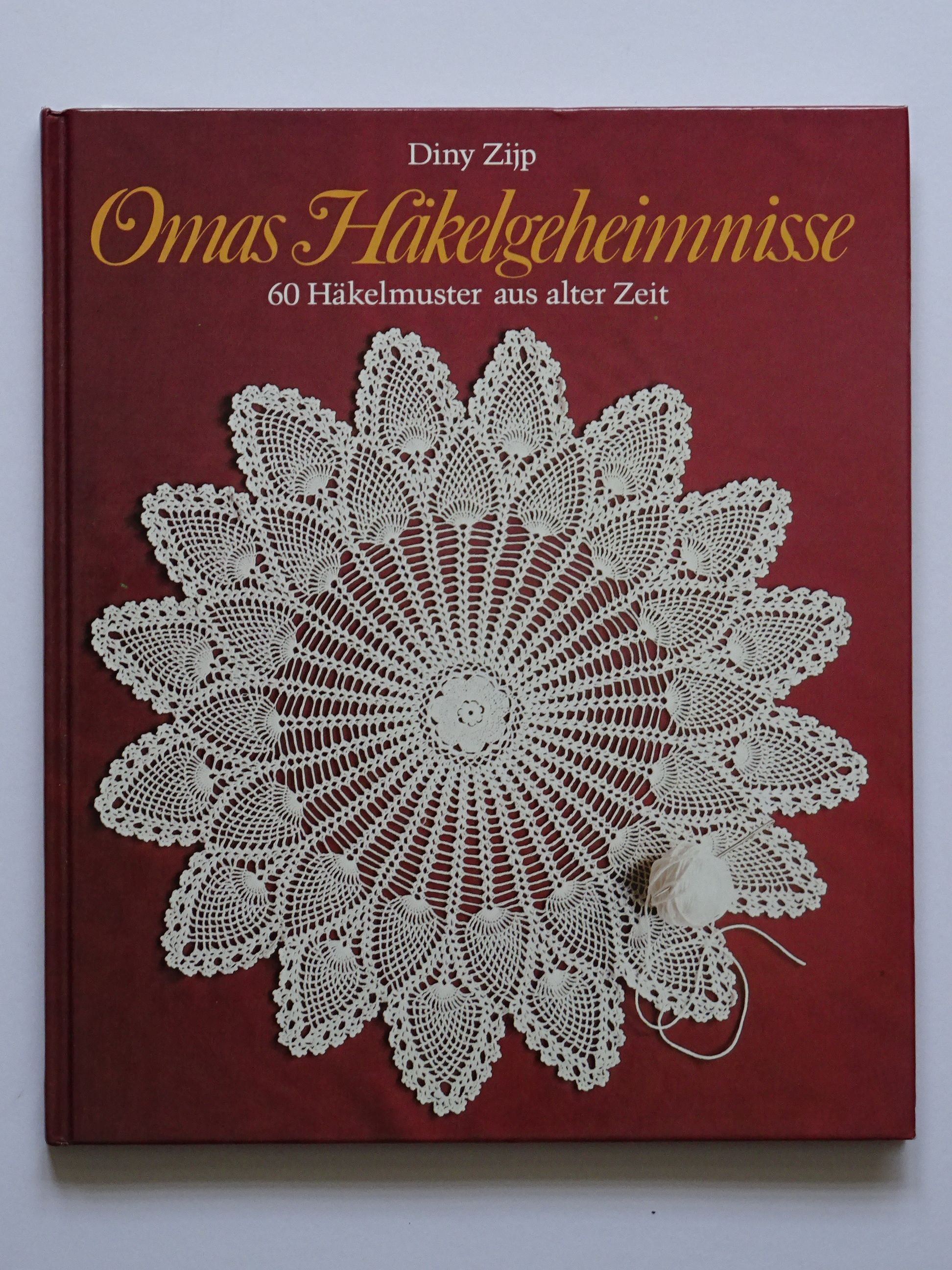 Zijp, Diny – Omas Häkelgeheimnisse 60 Häkelmuster aus alter Zeit