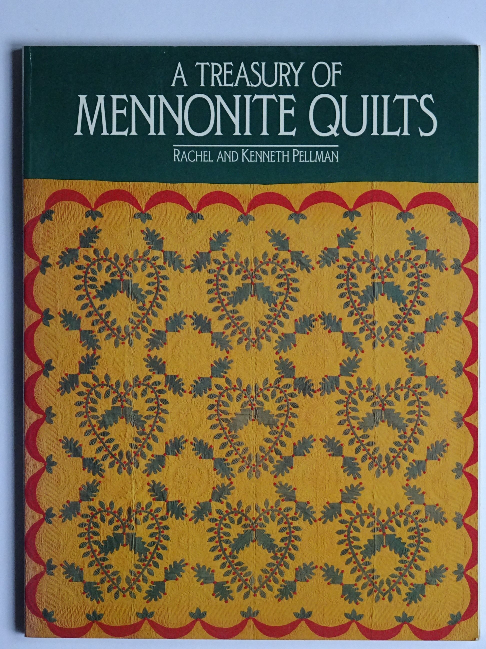 Pellman, Rachel und Kenneth - A Treasury of Mennonite Quilts