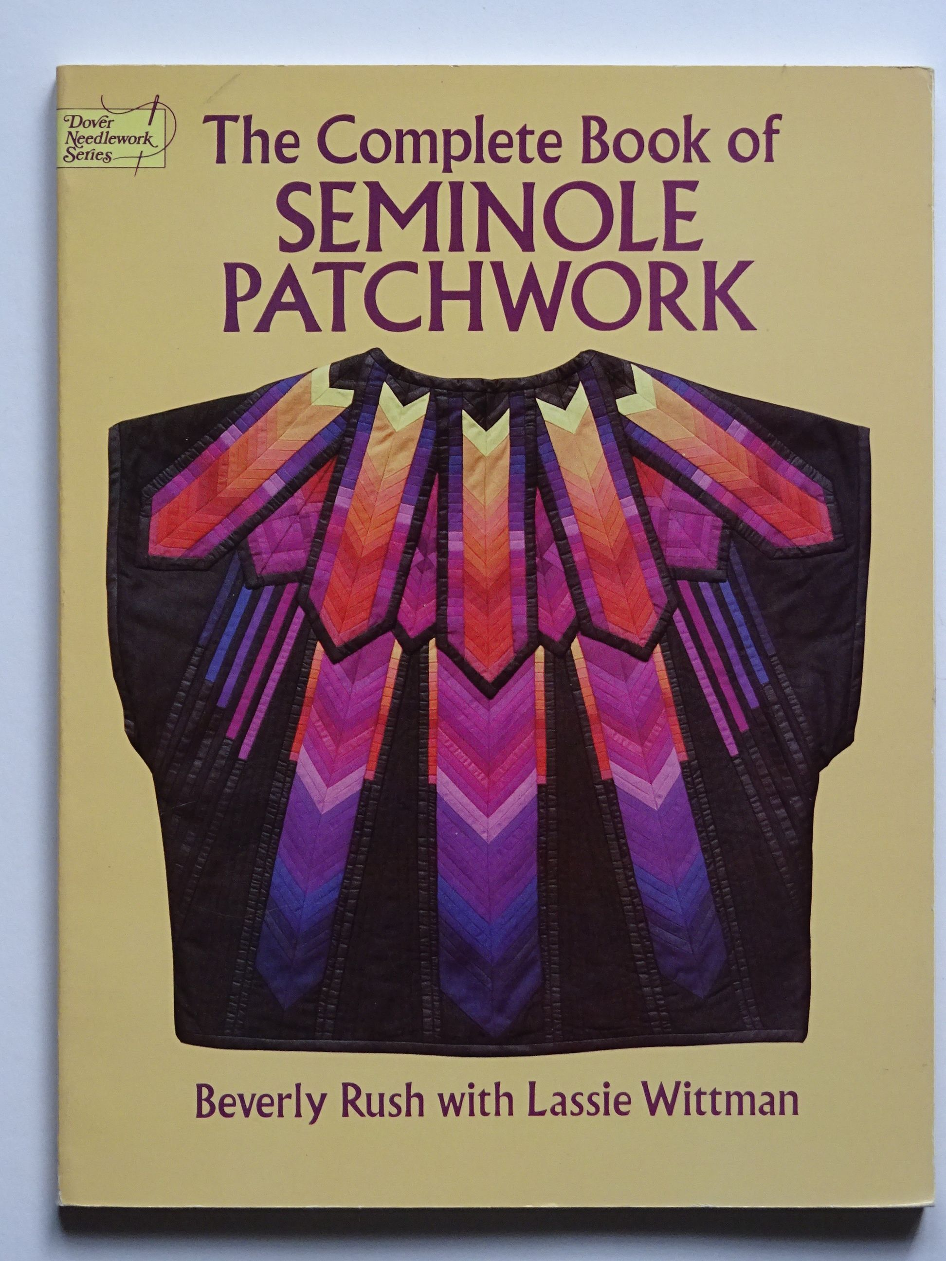 Rush, Beverly & Wittman, Lassie - The Complete Book of Seminole Patchwork
