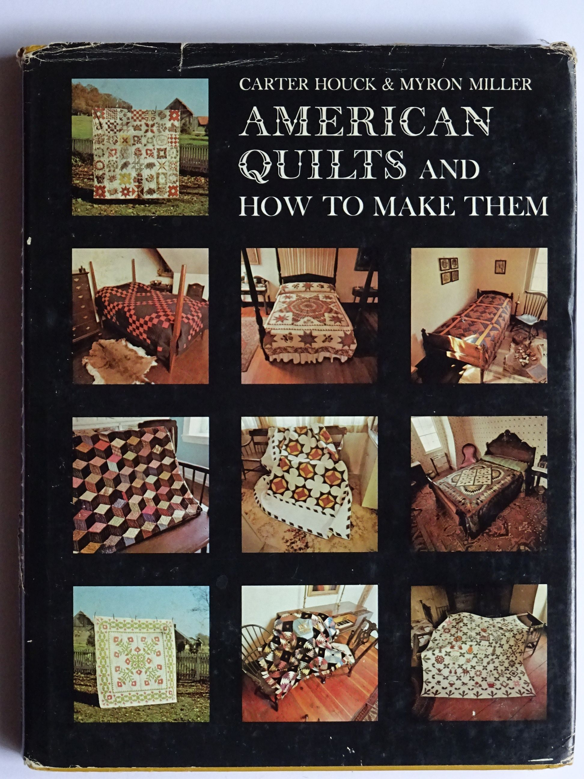 Houck, Carter & Miller, Myron - American Quilts and how to make them.