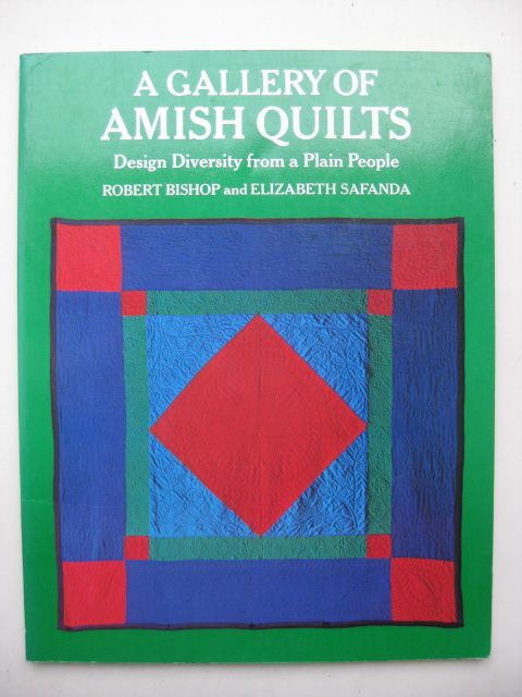 A Gallery of Amish Quilts - Design Diversity from a Plain People