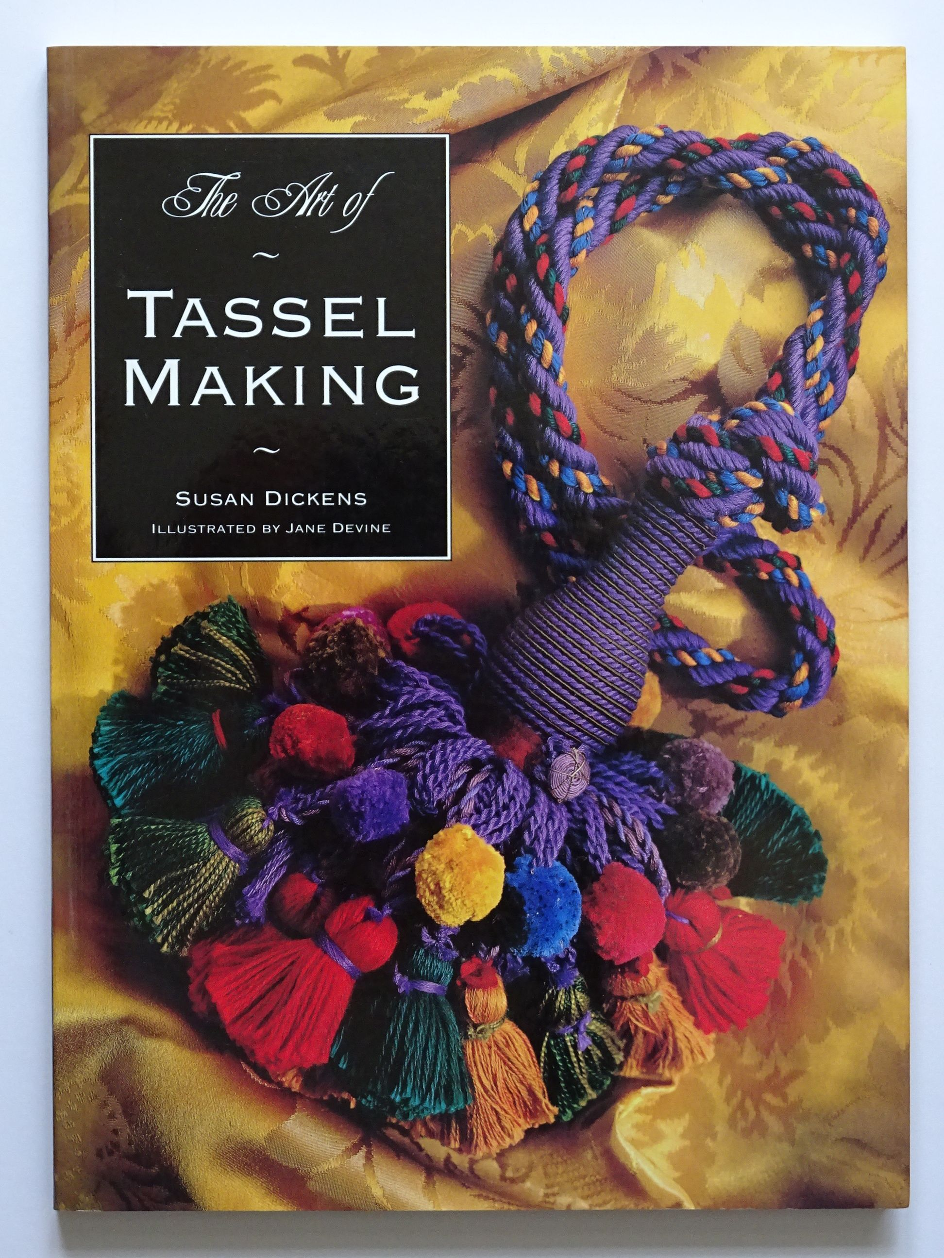 Dickens, Susan – The Art of Tassel Making
